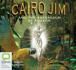 Cairo Jim and the Astragals of Angkor