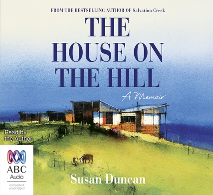 House on the hill / Susan Duncan