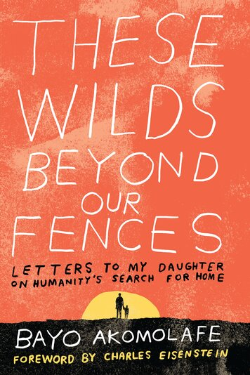 Image for These Wilds Beyond Our Fences