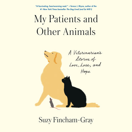 Image for My Patients and Other Animals: A  Veterinarian's Stories of Love, Loss, and Hope